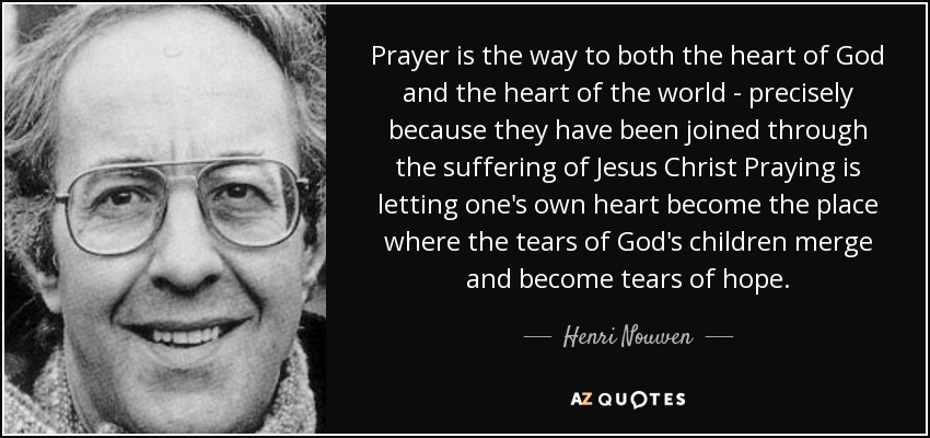 Nouwen Quote on Prayer & Tears